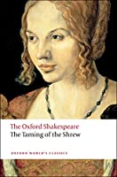 The Taming of the Shrew (Oxford World's Classics)