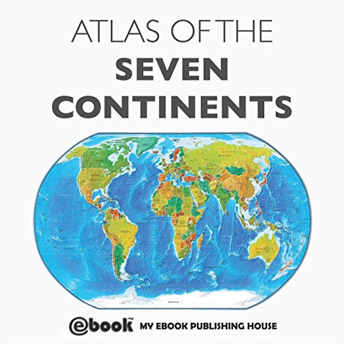 Atlas of the Seven Continents (Audiobook) by My Ebook Publishing ...