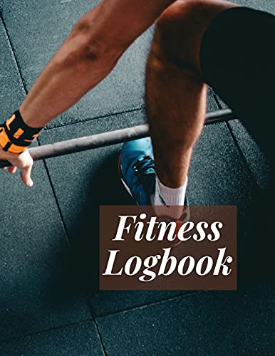 Fitness Logbook: Workout Log Book, Fitness Planner, Gym Journal: 24 Weeks, Undated - Track Workouts, Record Weight Training, Cardio, Nutrition and Track Your Progress