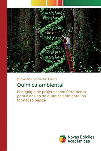 Química ambiental: Pedagogia de projeto como ferramenta para o ensino de química ambiental na formação básica