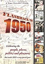 Flashback to 1950 – A Time Traveler's Guide: Perfect birthday or wedding anniversary gift for anyone born or married in 1950. For parents or … the people and events of the year. PDF