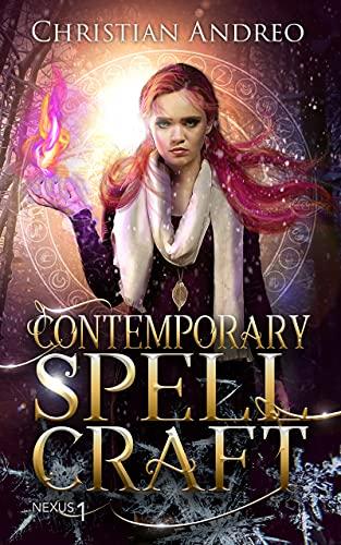 Contemporary Spellcraft: A New Adult Urban Fantasy (Nexus Book 1)