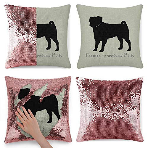 Tamengi Sequin Pillow Cover, Pug Black and Gray Home is with My Dog, Zipper Pillowslip Pillowcase, Decorations for Sofas, Armchairs, Beds, Floors, Cars