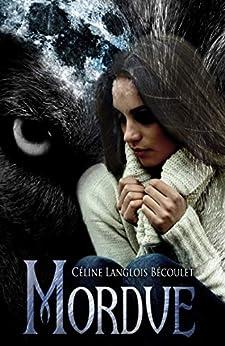 Mordue par [Céline Langlois Bécoulet, Feather Wenlock]