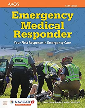 Emergency Medical Responder  Your First Response in Emergency Care Includes Navigate 2 Essentials Access  Your First Response in Emergency Care ..  American Academy of Orthopaedic Surgeons