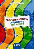 Commodore Odyssey: 1977-1985
