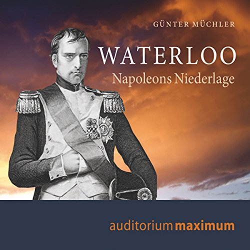 Waterloo: Napoleons Niederlage audiobook cover art