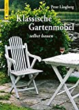 Klassische Gartenmöbel selbst ba...