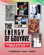 The Energy of Gouyave: History of Sports in the Parish St. John