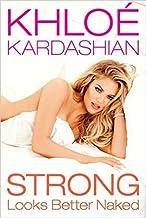Khloe Kardashian Strong Looks better Naked (Signed Limited Edition w/COA)