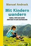 Mit Kindern wandern: Touren, Tipps und Naturabenteuer in ganz Deutschland