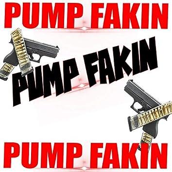 Pump Fakin'