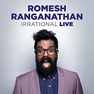 Romesh Ranganathan: Irrational Live                   By:                                                                                                                                 Romesh Ranaganathan                               Narrated by:                                                                                                                                 Romesh Ranganathan                      Length: 1 hr and 21 mins     156 ratings     Overall 4.8
