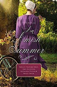 An Amish Summer: Four Novellas by [Shelley Shepard Gray, Amy Clipston, Kathleen Fuller, Kelly Irvin]