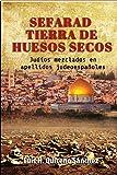 Sefarad Tierra De Huesos Secos: Judíos Mezclados en Apellidos Judeoespañoles (Spanish Edition)
