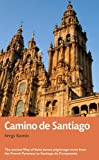 Camino de Santiago: The ancient Way of Saint James pilgrimage route from the French Pyrenees to Santiago de Compostela (Trail Guides) (English Edition)