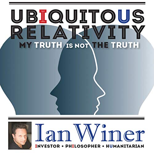 Ubiquitous Relativity: My Truth Is Not the Truth audiobook cover art