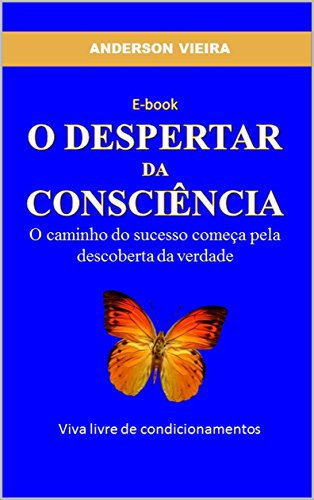 O Despertar da Consciência: A verdade libertará você!