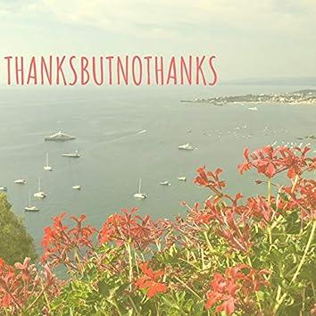 Thanksbutnothanks
