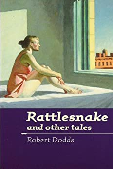 Rattlesnake and other tales by [Robert Dodds]