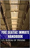 FDC SeaTac Inmate Handbook (English Edition)