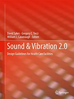 Sound & Vibration 2.0: Design Guidelines for Health Care Facilities