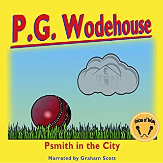 Psmith in the City                   By:                                                                                                                                 P. G. Wodehouse                               Narrated by:                                                                                                                                 Graham Scott                      Length: 6 hrs and 6 mins     1 rating     Overall 2.0
