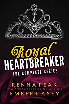 Royal Heartbreaker: The Complete Series (Royal Heartbreakers Complete Series Book 1) (English Edition) van [Renna Peak, Ember Casey]
