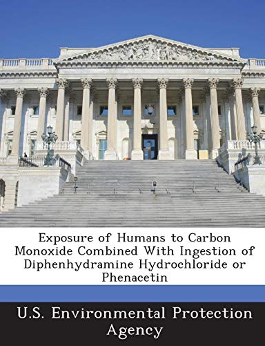 Exposure of Humans to Carbon Monoxide Combined with Ingestion of Diphenhydramine Hydrochloride or Phenacetin