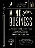 [Ilana Griffo] Mind Your Business: A Workbook to Grow Your Creative Passion Into a Full-time Gig - Paperback