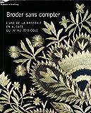 Broder sans compter: l'art de la broderie en Alsace du XVIè au XXème siècle
