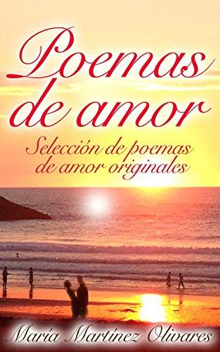Poemas de Amor: Selección de poemas de amor originales