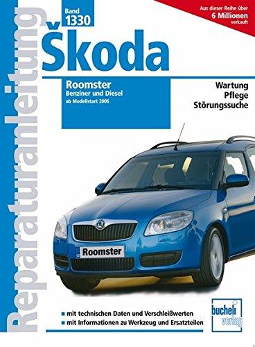 Skoda Roomster: bis 2011: ab Modellstart 2006 (Reparaturanleitungen)