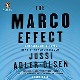 The Marco Effect     Department Q, Book 5              By:                                                                                                                                 Jussi Adler-Olsen                               Narrated by:                                                                                                                                 Graeme Malcolm                      Length: 15 hrs and 19 mins     2,009 ratings     Overall 4.5