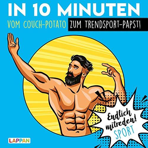 Endlich mitreden!: In 10 Minuten vom Couch-Potato zum Trendsport-Papst: Das perfekte Geschenk für den Mann: ein Buch!