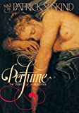 Perfume: The Story of a Murderer: The Story of Murder