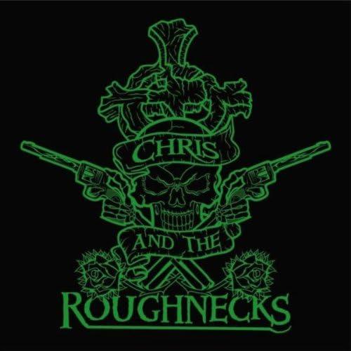 Chris and The Roughnecks
