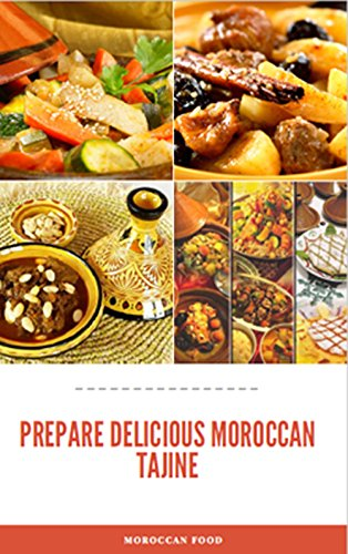 PREPARE DELICIOUS MOROCCAN TAJINE: 12 tajine recipes easy to reproduce at home (group Book 6) (English Edition)