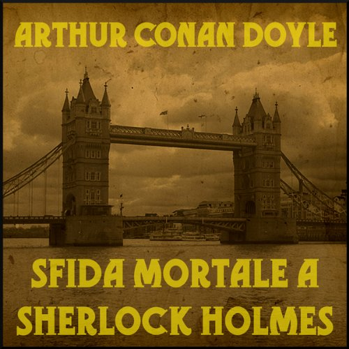 Sfida mortale a Sherlock Holmes | Arthur Conan Doyle