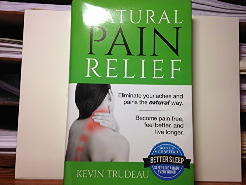 Natural Pain Relief by Kevin Trudeau (2014-01-01)