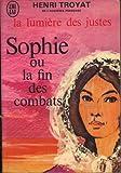 La lumière des justes, tome 5 - Sophie ou la fin des combats