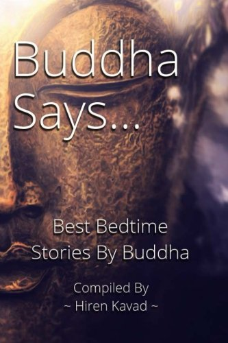 Buddha says...: Best Bedtime Stories by Buddha (Part) (Volume 1)