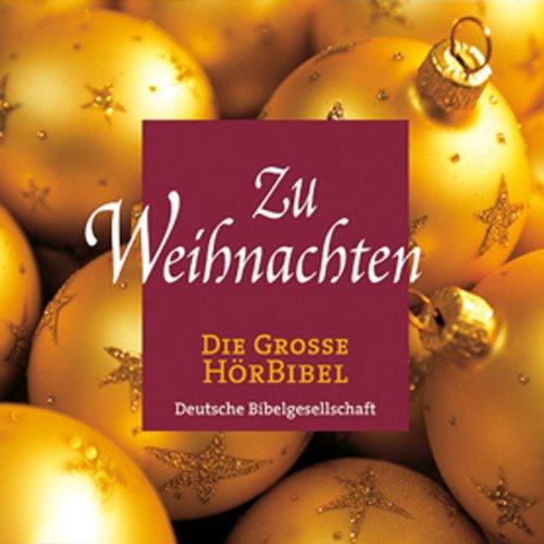 Zu Weihnachten. Die große Hörbibel cover art