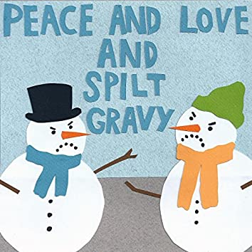 Peace and Love and Spilt Gravy