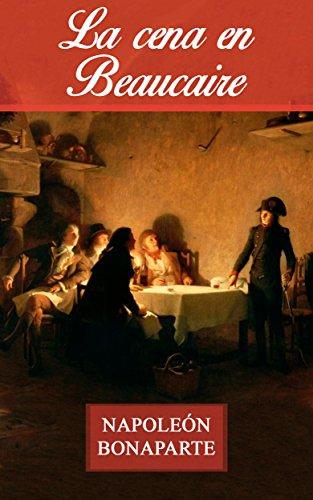 La cena en Beaucaire: El libro que originó a Napoleón Bonaparte