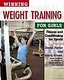 Winning Weight Training for Girls (Winning Sports for Girls)