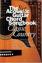 THE BIG ACOUSTIC GUITAR CHORD SONGBOOK: CLASSIC COUNTRY