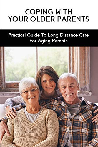 Compare Textbook Prices for Coping With Your Older Parents: Practical Guide To Long Distance Care For Aging Parents: Eldercare For Dummies  ISBN 9798731939829 by Rusinski, Clair