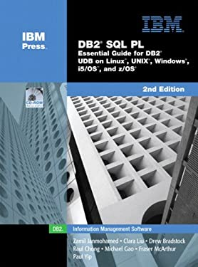 DB2® SQL PL: Essential Guide for DB2® UDB on Linux™, UNIX®, Windows™, i5/OS™, and z/OS® (2nd Edition)