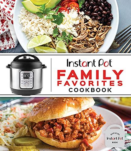 Instant Pot Family Favorites Cookbook